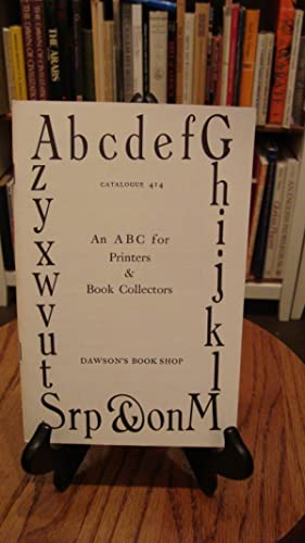 CATALOGUE 414: AN ABC FOR PRINTERS & BOOK COLLECTORS