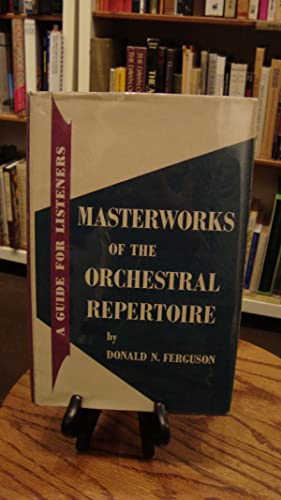 MASTERWORKS OF THE ORCHESTRAL REPERTOIRE: Ferguson, Donald N.
