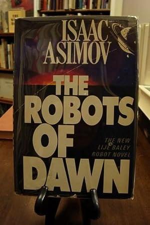 ROBOTS (THE) OF DAWN: Asimov, Isaac