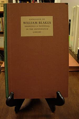 CATALOGUE OF WILLIAM BLAKE'S DRAWINGS & PAINTINGS IN THE HUNTINGTON LIBRARY: Baker, C. H. ...