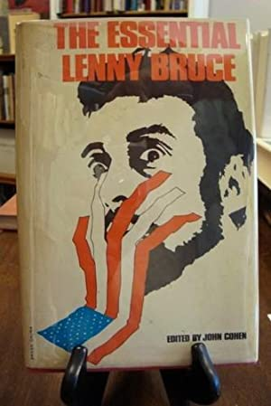 THE ESSENTIAL LENNY BRUCE: Cohen, John (editor