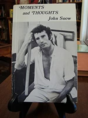 MOMENTS AND THOUGHTS: Snow, John