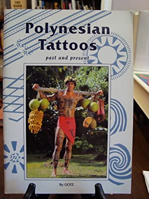 POLYNESIAN TATTOOS: PAST AND PRESENT: Gotz