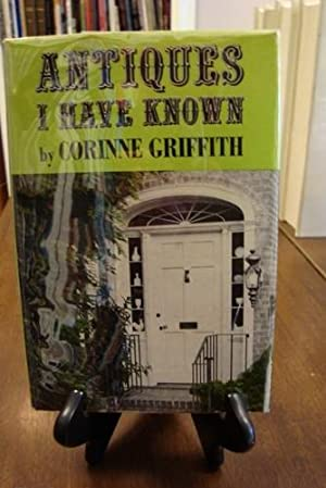 ANTIQUES I HAVE KNOWN: Griffith, Corinne