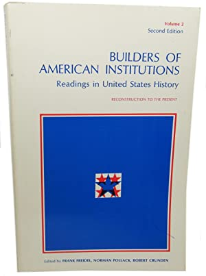 Builders of American Institutions, Readings in United: Freidel, Frank; Norman