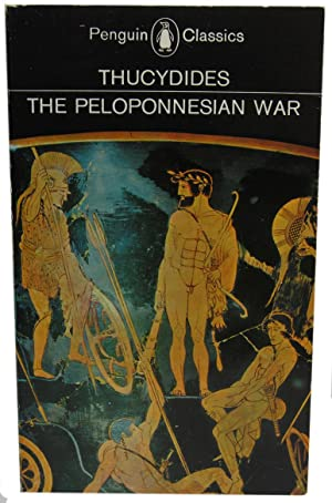 History of the Peloponnesian War: Thucydides; translated by