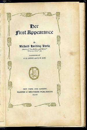 Her First Appearance (Signed copy): Richard Harding Davis