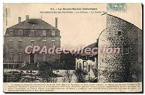 Carte Postale Ancienne Fougerolles le Château Le