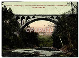 Carte Postale Ancienne Walnut Lane Bridge Over Wissahickon Creek in Fairmount Park Germantown Pa