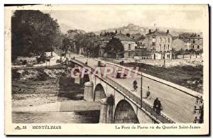 Carte Postale Ancienne Montelimar Le Pont De Pierre Vu Du Quartier Saint James