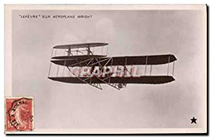 Carte Postale Ancienne Avion Aviation Lefevre sur monoplan Wright