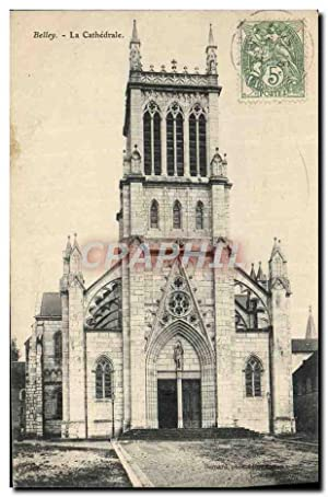 Carte Postale Ancienne Belley La Cathédrale