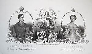 Franz Josef I. Kaiser von Oesterreich etc. etc. - Elisabeth. Kaiserin von Oesterreich etc. etc.: ...
