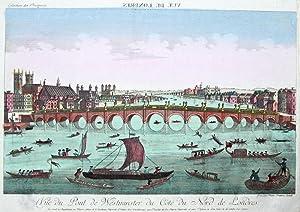 Vue du Pont de Westminster du Cote du Nord de Londres.: London