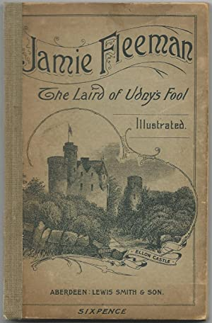 The Life and Death of Jamie Fleeman: The Laird of Udny's Fool