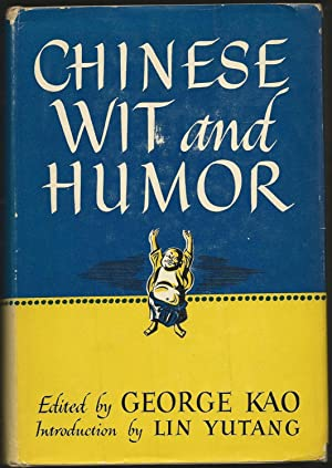 Chinese Wit and Humor: Kao, George (editor). Introduction By Lin Yutang