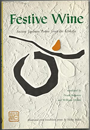 Festive Wine: Ancient Japanese Poems from the: Brannen, Noah and