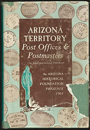 Arizona Territory Post Offices & Postmasters (Signed): Theobald, John and
