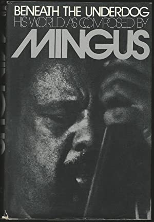 Beneath the Underdog: His World as Composed By Mingus