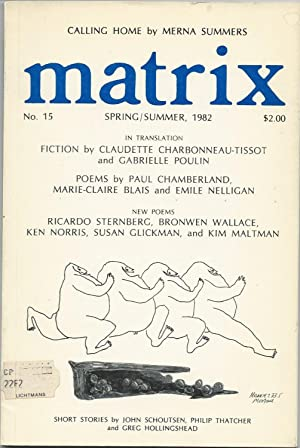 Matrix: New Canadian Writing, No. 15, Spring/Summer: Lanthier, Philip (editor)