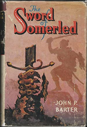The Sword of Somerled: Barter, John P.