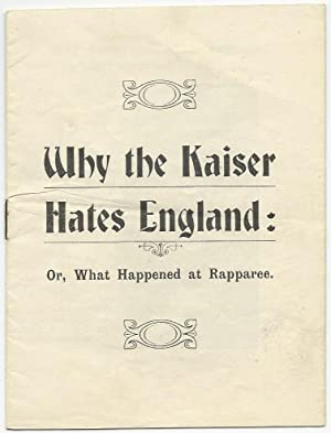 Why the Kaiser Hates England: Or, What Happened at Rapparee