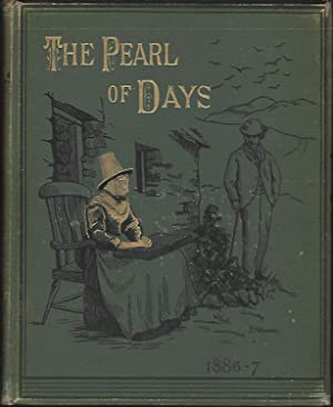 The Pearl of Days. a Monthly Periodical, Vols. VI., VII. - 1886, 1887