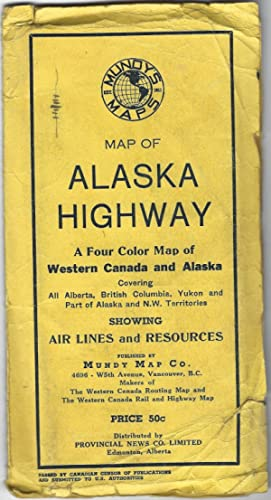Mundy's Pocket Map of Northwest Canada and Part of Alaska [Cover Title: Alaska Highway: A Four Co...