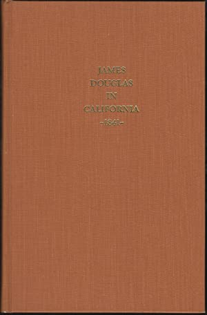 James Douglas in California 1841: Being the Journal of a Voyage from the Columbia to California