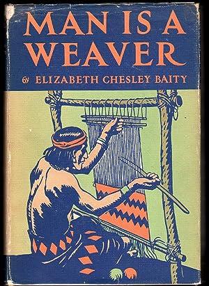 Man is a Weaver: Baity, Elizabeth Chesley