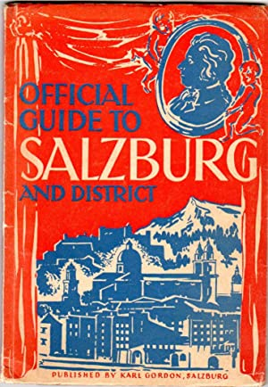Salzburg and District: a Descriptive Guide with Preliminary Information, Chronological History of...