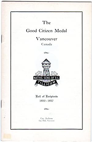 Native Sons of B.C.: The Good Citizen Medal, Vancouver, Canada: Roll of Recipients 1922-1957