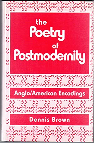 The Poetry of Postmodernity: Anglo/American Encodings (Signed)