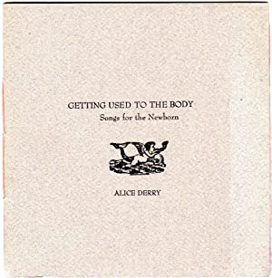 Getting Used to the Body: Songs for the Newborn (Signed)