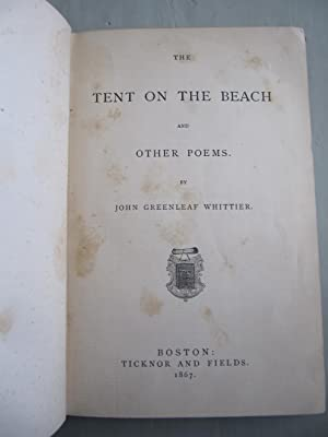 The Tent on the Beach & Other Poems: Whittier, John Greenleaf