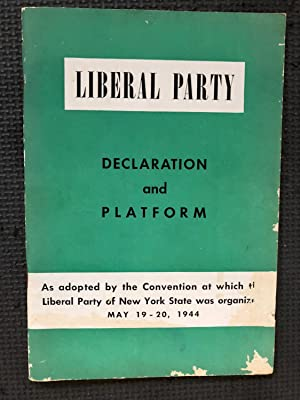 Liberal Party; Declaration and Platform, As Adopted by the Cpmvemtopm at wjocj the Liberal Party ...