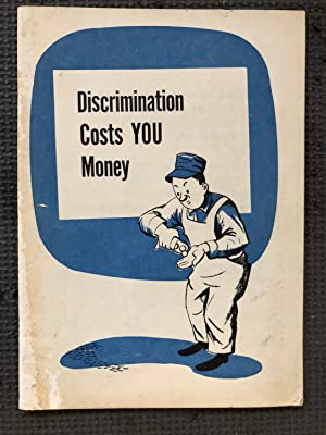 Discrimination Costs YOU Money