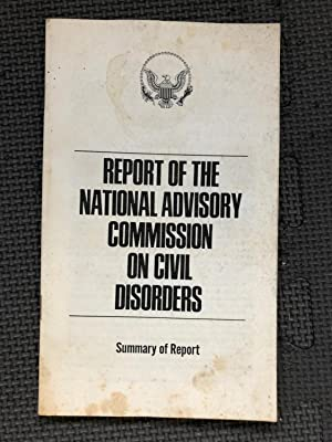Report of the National Advisory Commission on Civil Disorders; Summary of Report
