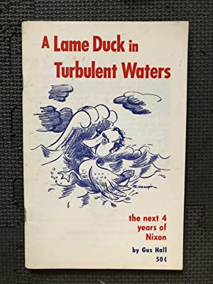 A Lame Duck in Turbulent Waters; The Next 4 Years of Nixon