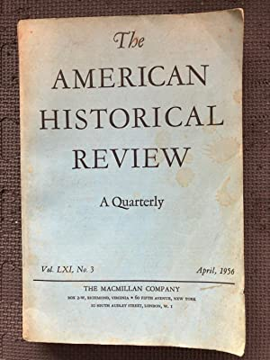 The American Historical Review; A Quarterly, Vol. LXI, no. 3, April 1956