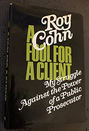 A Fool for a Client; My Struggle Against the Power of a Public Prosecutor