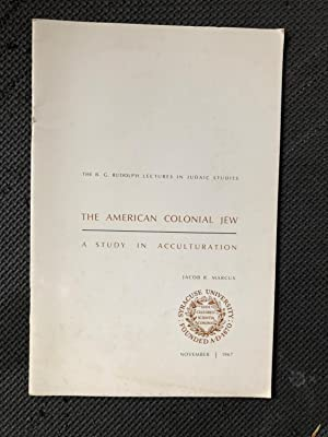The American Colonial Jew; A Study in Acculturation