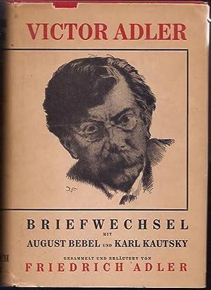 Victor Adler; Briefwechsel mit August Bebel und Karl Kautsky: Adler, Friedrich, ed.