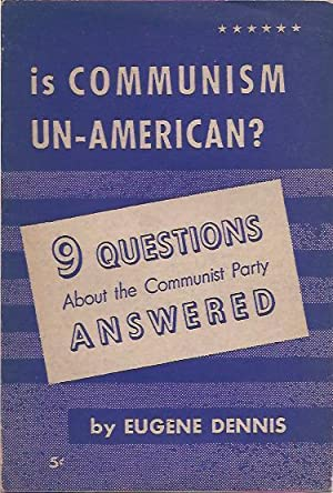 Is Communism Un-American? Nine Questions about the Communist Party Answered
