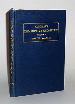 Aircraft Descriptive Geometry vol. 1: Vaughn, Walter