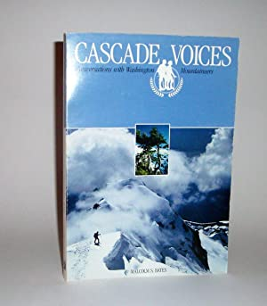 Cascade Voices: Conversations with Washington Mountaineers signed copy: Bates, Malcolm