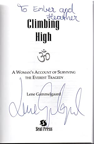 Climbing High: A Woman's Account of Surviving the Everest Tragedy signed copy: Gammelgaard, ...