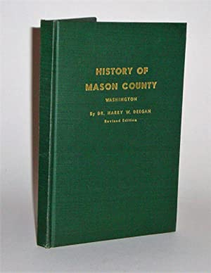 History of Mason County Washington signed copy: Deegan, Harry W.