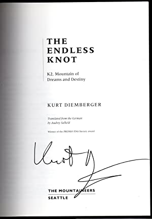 The Endless Knot: K2, Mountain Dreams and Destiny signed copy: Diemberger, Kurt
