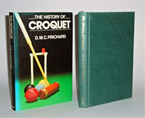 The History of Croquet: Prichard, D. M.